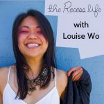 The Recess Life ~ Louise Wo